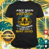Any man can be a father but It takes someone special to be a Bat Dad shirt