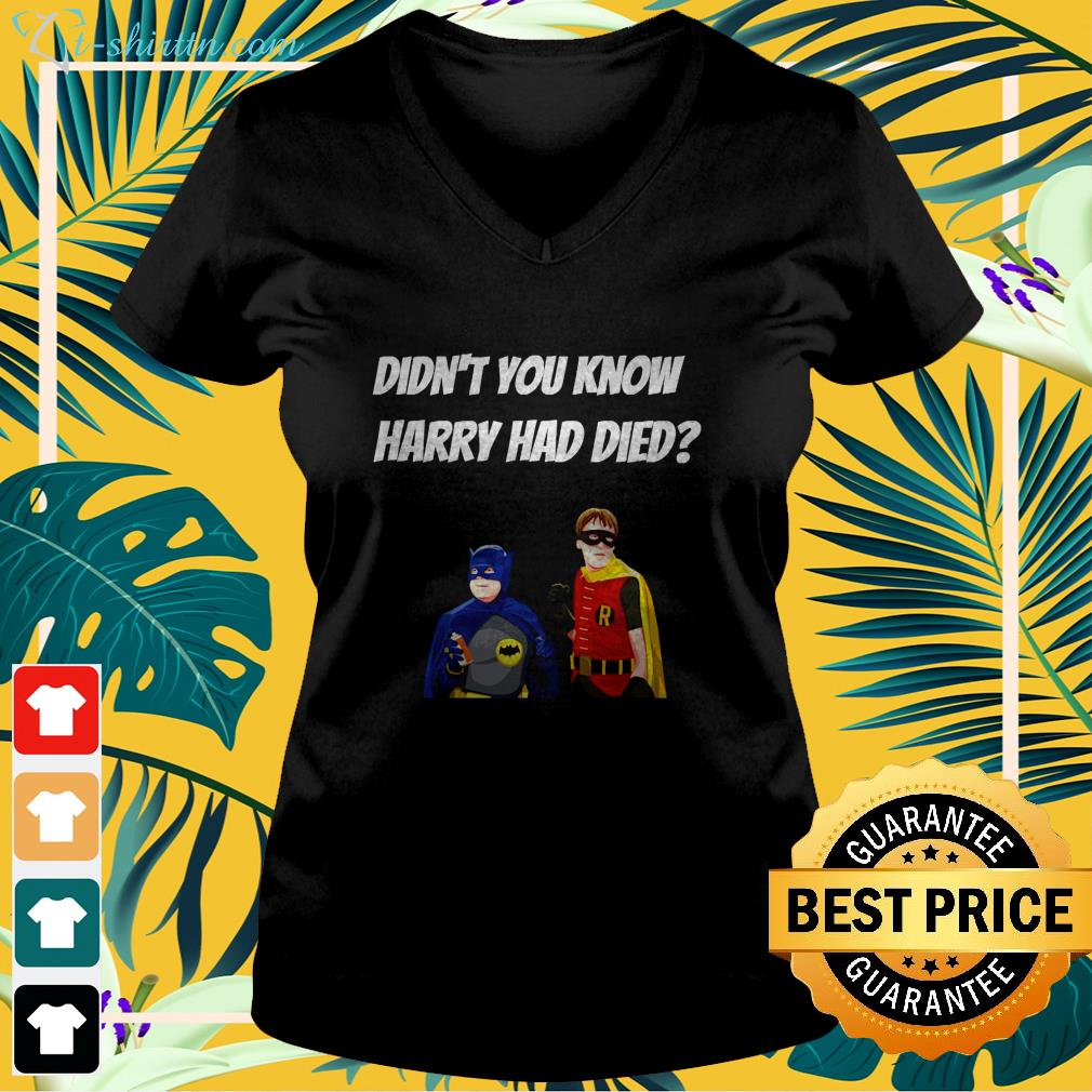 Batman Didn't you know harry had died v-neck t-shirt