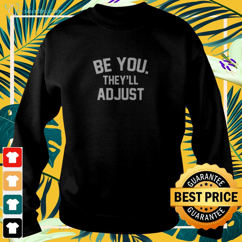 Be you they'll adjust sweater