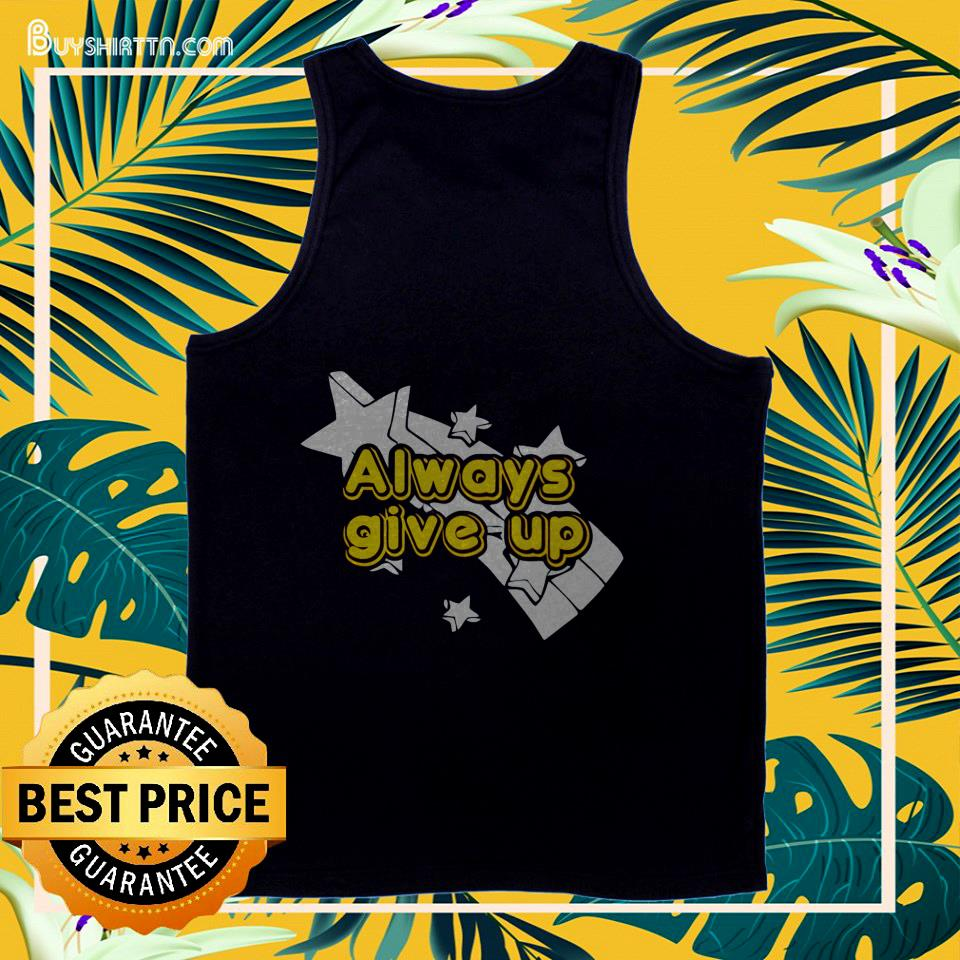 best always give up tank top