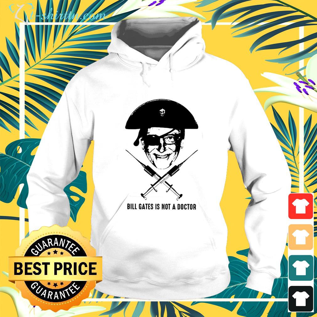 Bill gates is not a doctor hoodie