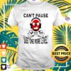 Can't pause just one more level t-shirt