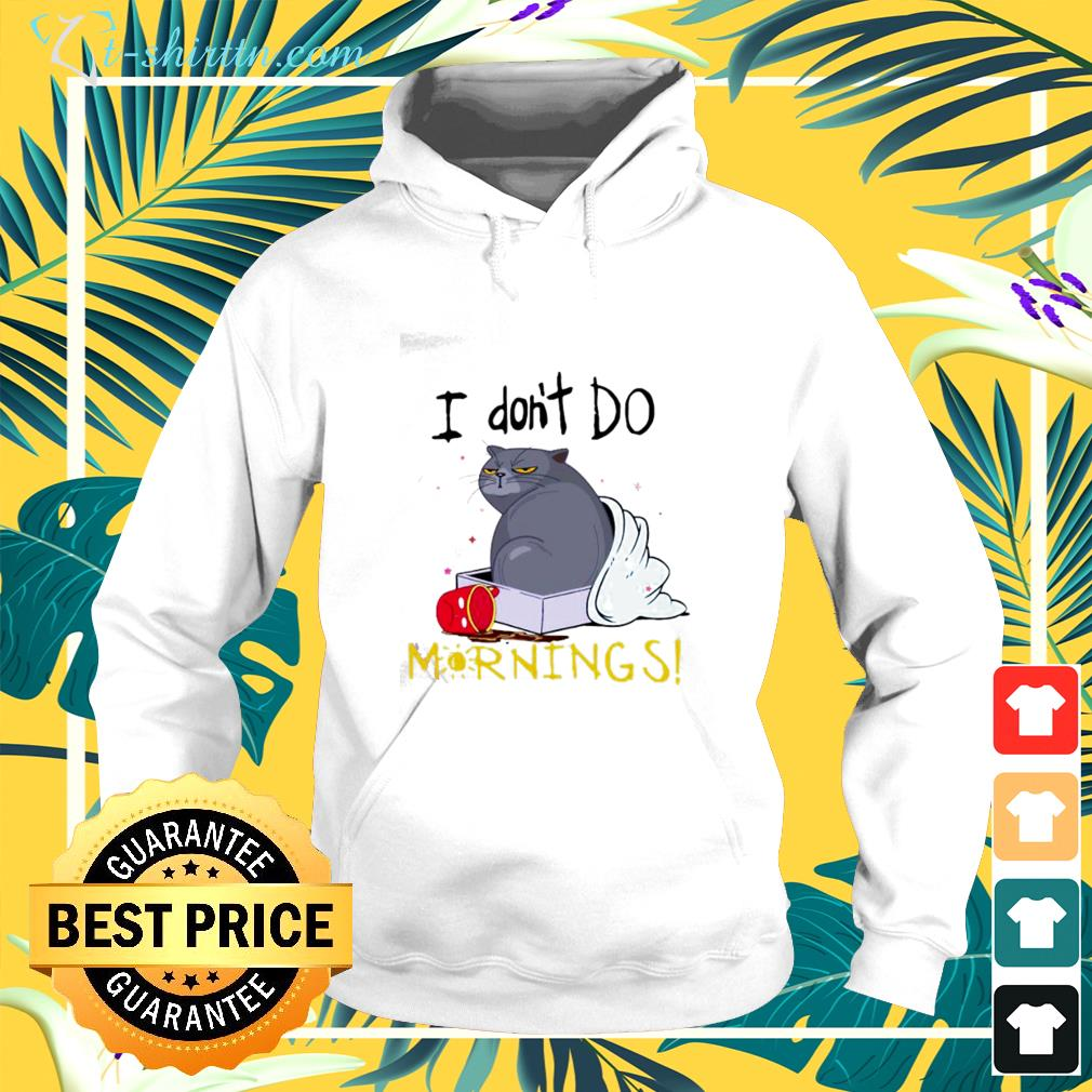cat i dont do mornings hoodie