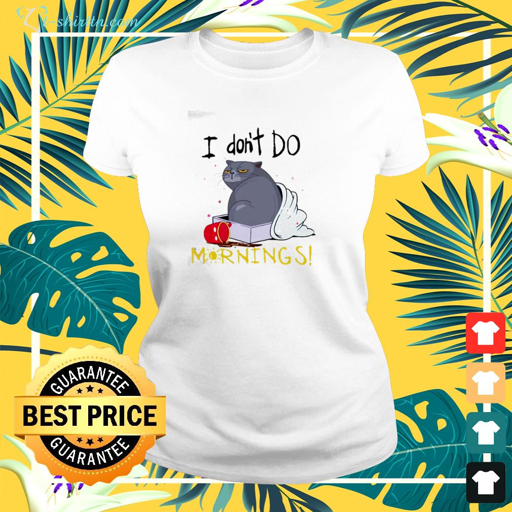 cat i dont do mornings ladies tee
