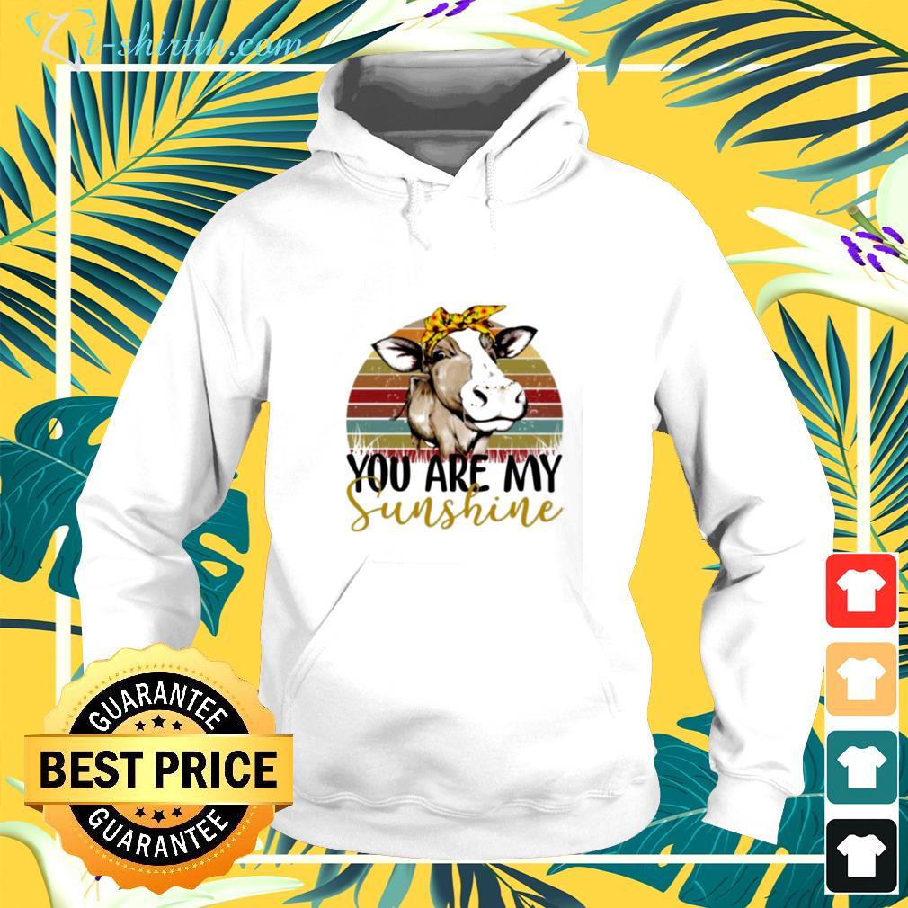 Cow you are my sunshine vintage hoodie