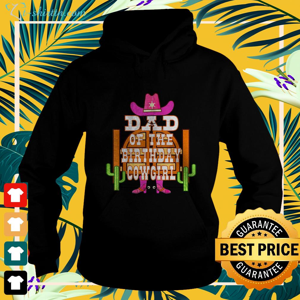 Dad of the birthday Cowgirl hoodie