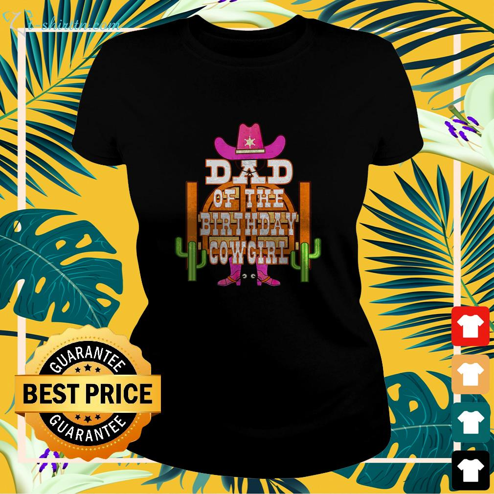 Dad of the birthday Cowgirl ladies-tee