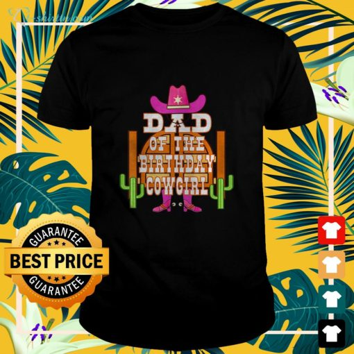 Dad of the birthday Cowgirl shirt