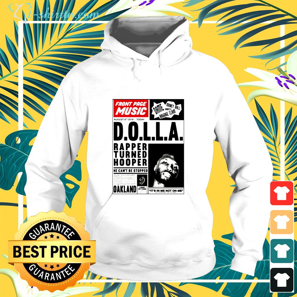 front page music d o l l a rapper turned hooper oakland hoodie