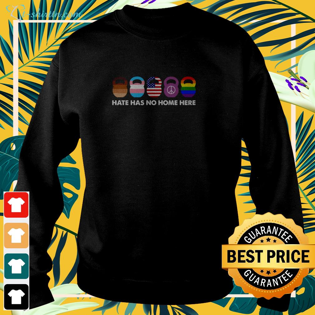 Hate has no home here sweater