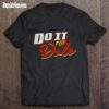 Do it for dale shirt