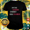 Hot I'm the lesbian christ died to save shirt