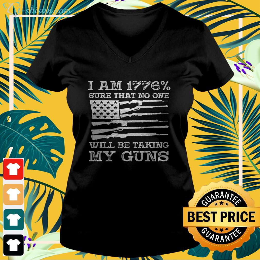 I am 1776 sure that no one will be taking my guns USA flag v-neck  t-shirt