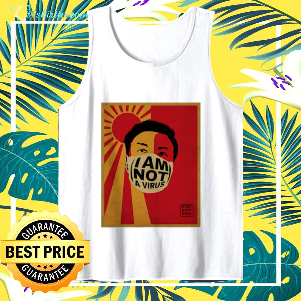 I am not a virus Stop Aapi Hate tank top