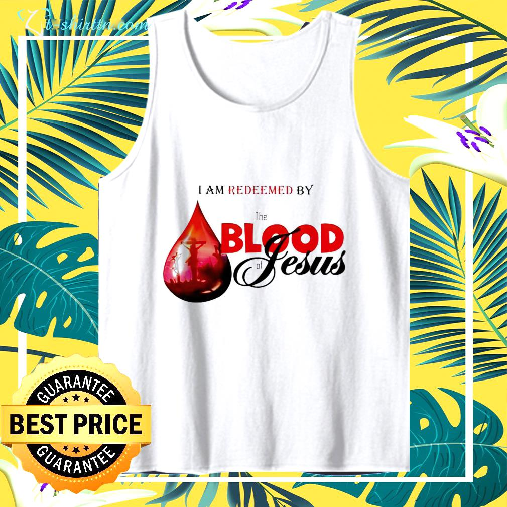 i am redeemed by the blood of jesus tank top