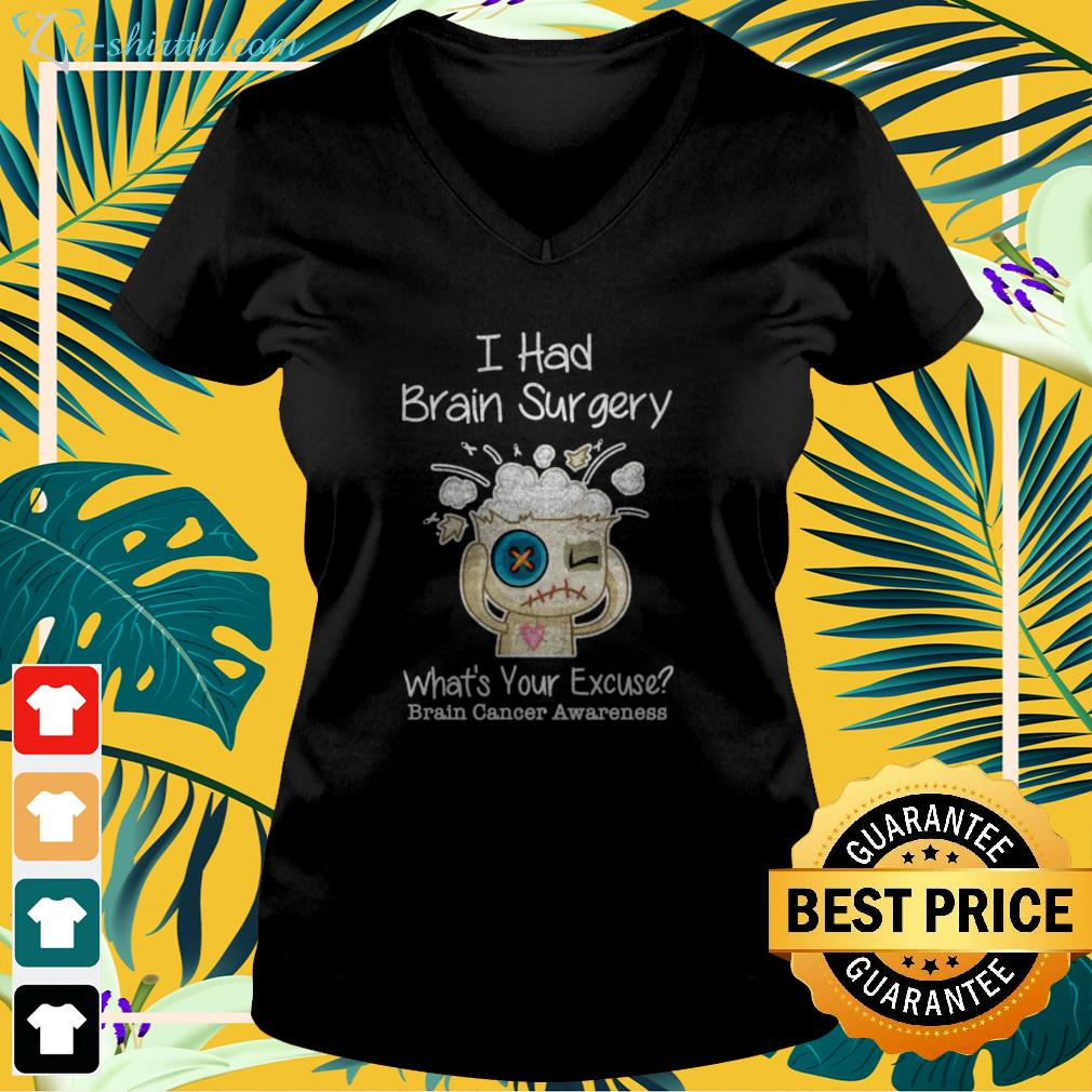 I had brain surgery what's your excuse brain cancer awareness v-neck t-shirt