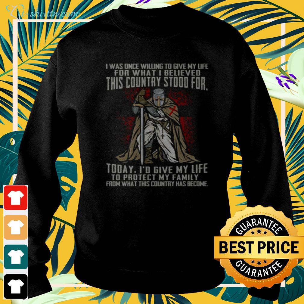 I was once willing to give my life for what I believed this country stood for today  sweater