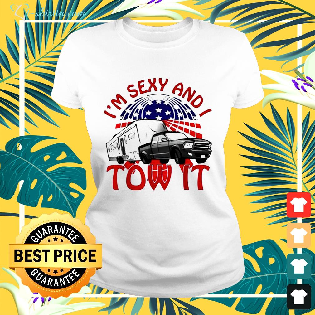 im sexy and i tow it ladies tee
