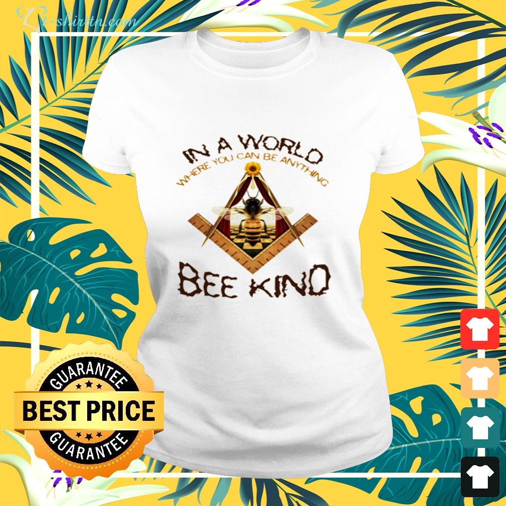In a world where you can be anything bee kind ladies-tee