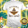 In a world where you can be anything bee kind t-shirt
