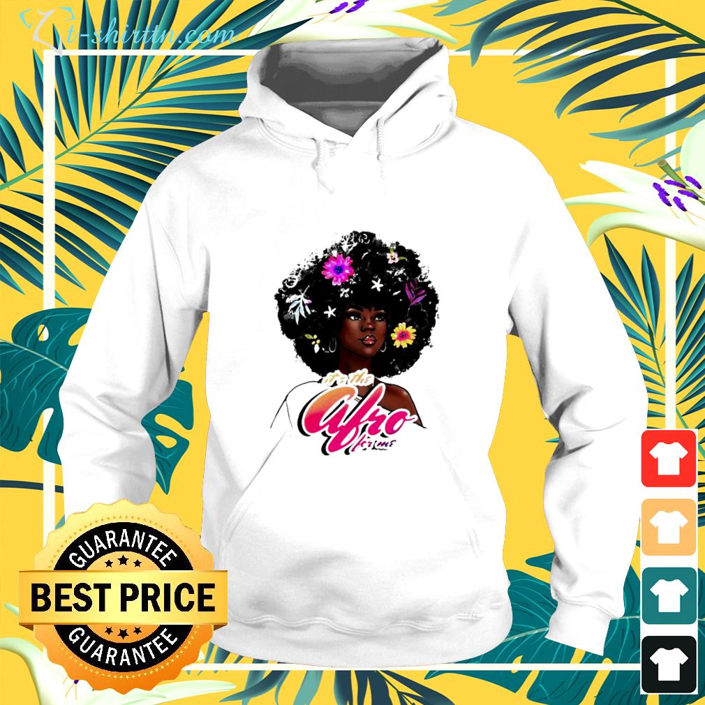 It's the afro for me hoodie