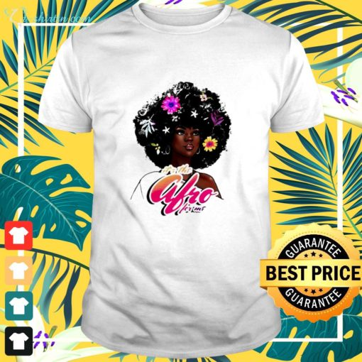 It's the afro for me t-shirt