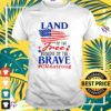 Land of the free because of the brave cna strong t-shirt