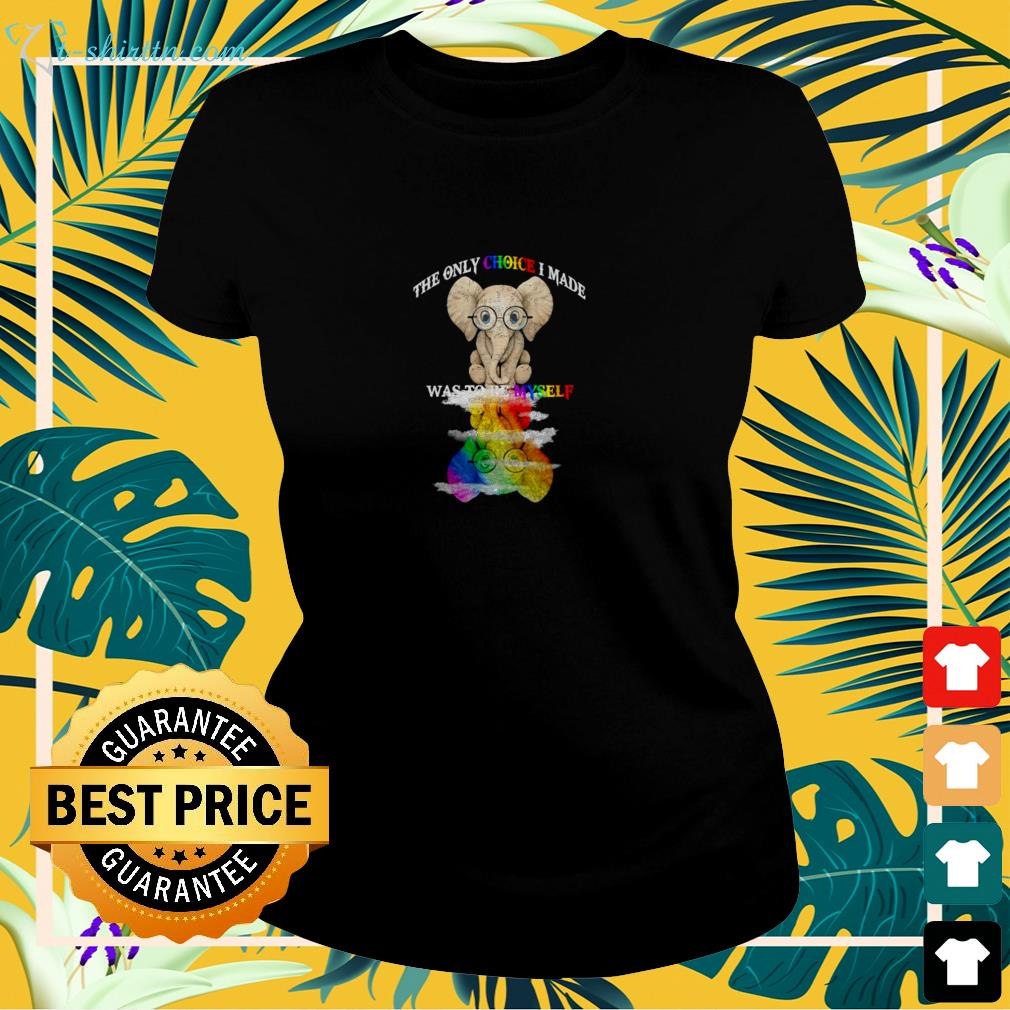LGBT Elephant the only choice I made was to be myself ladies-tee
