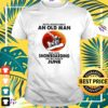 Never underestimate an old man who loves snowboarding and was born in June t-shirt