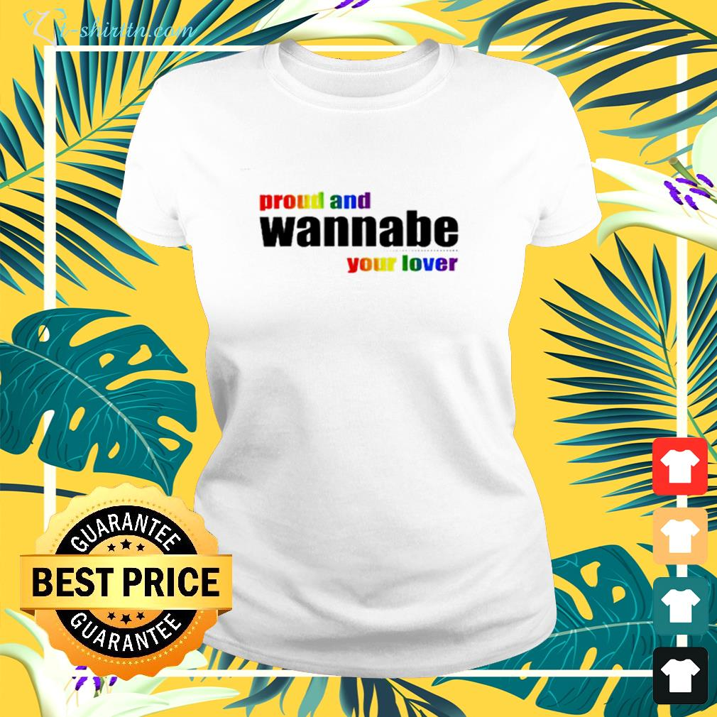Proud and wanna be your lover  ladies-tee