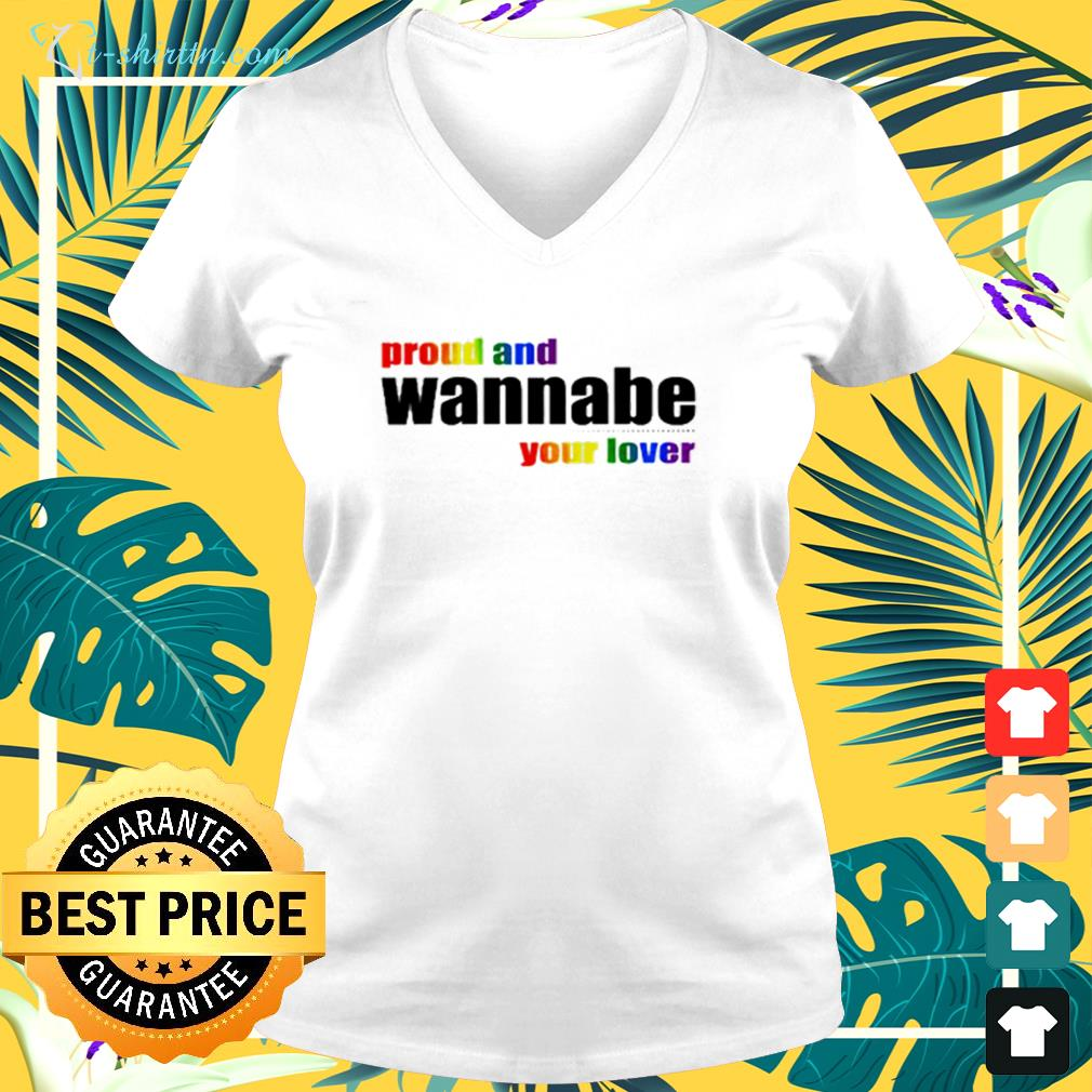 Proud and wanna be your lover  v-neck t-shirt