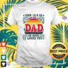 The father has loved me Dad so have I love you shirtThe father has loved me Dad so have I love you t-shirt
