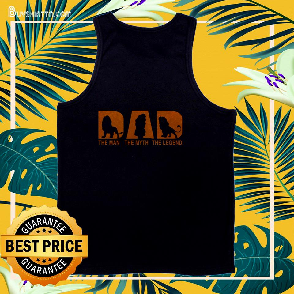 The Lion King Dad the man the myth and the legend tank top