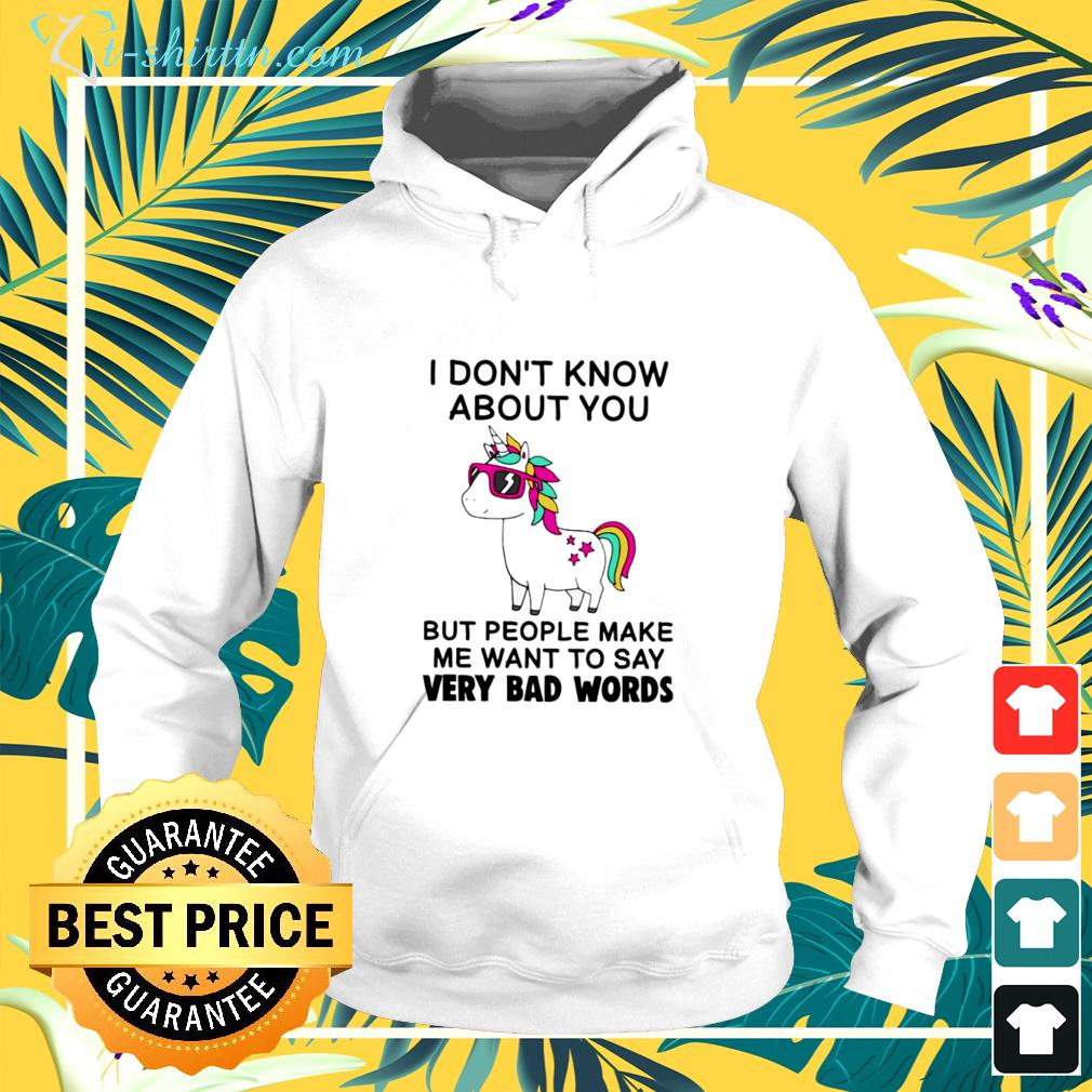 Unicorns i don't know about you but people make me want to say very bad words hoodie