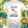 Unicorns i don't know about you but people make me want to say very bad words t-shirt