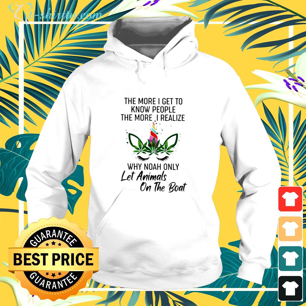 Unicorns the more i get to know people hoodie