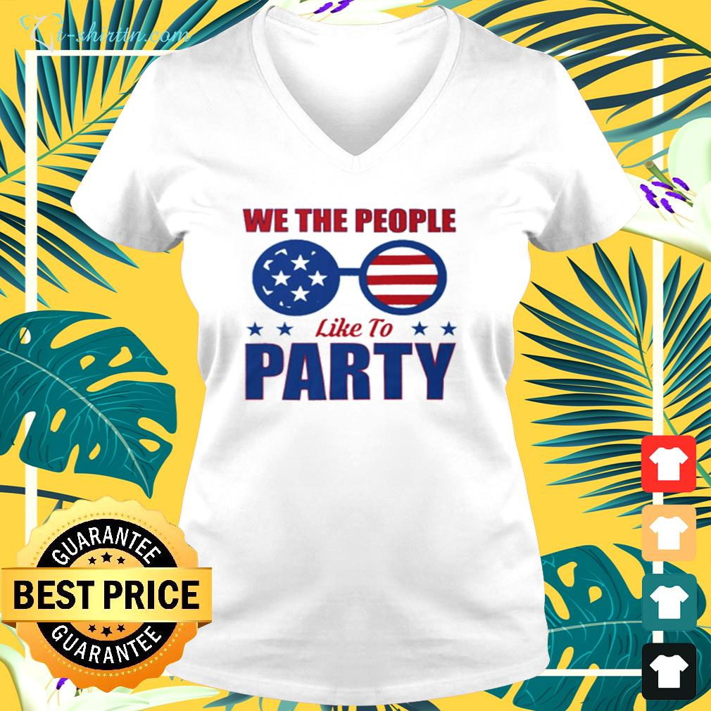 We the people like to party glasses American v-neck t-shirt