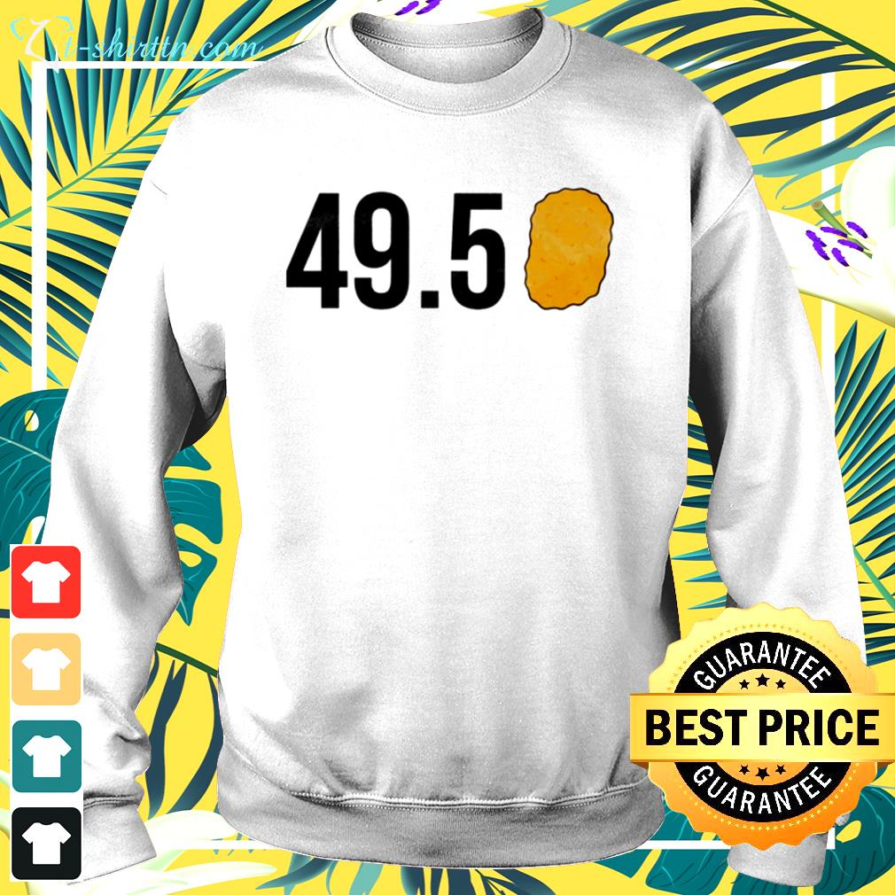 49.5 Nugget shirt, sweater hoodie and tank top