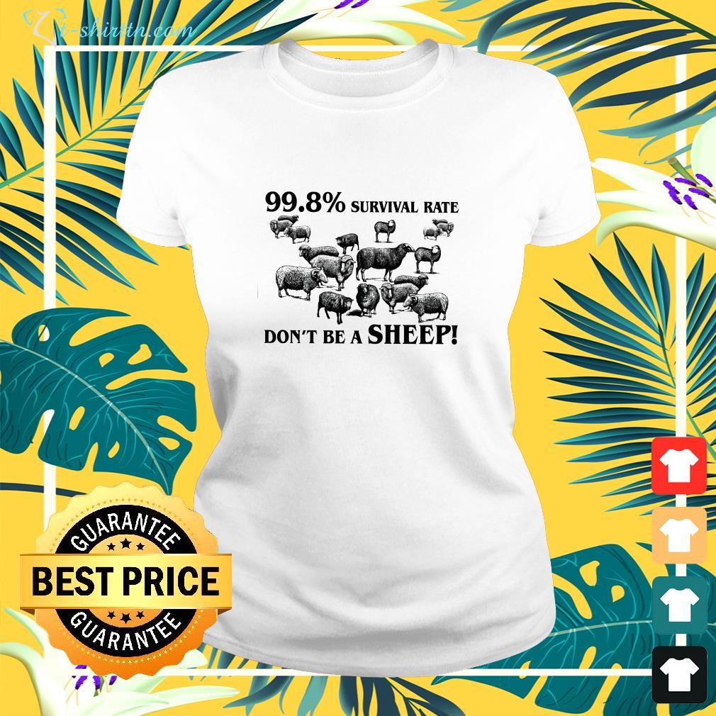 998 survival rate don't be a sheep ladies-tee