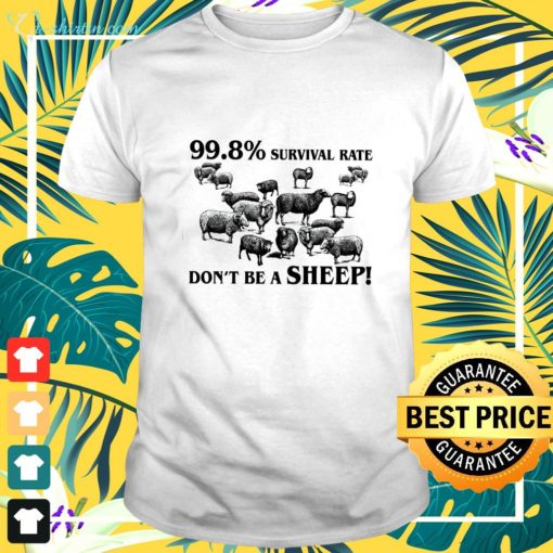998 survival rate don't be a sheep shirt