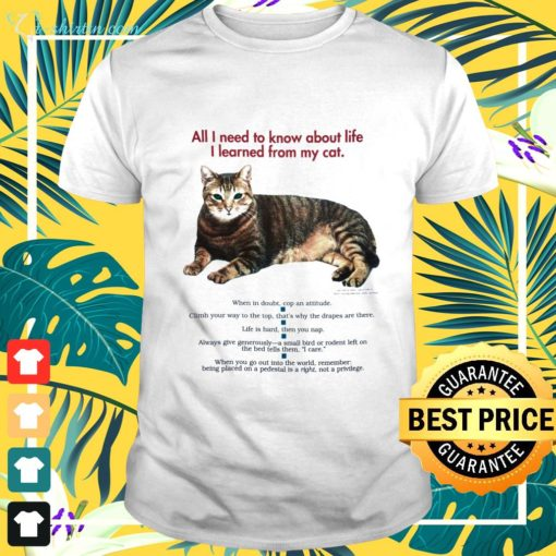 All I need to know about life I learned from my cat shirt
