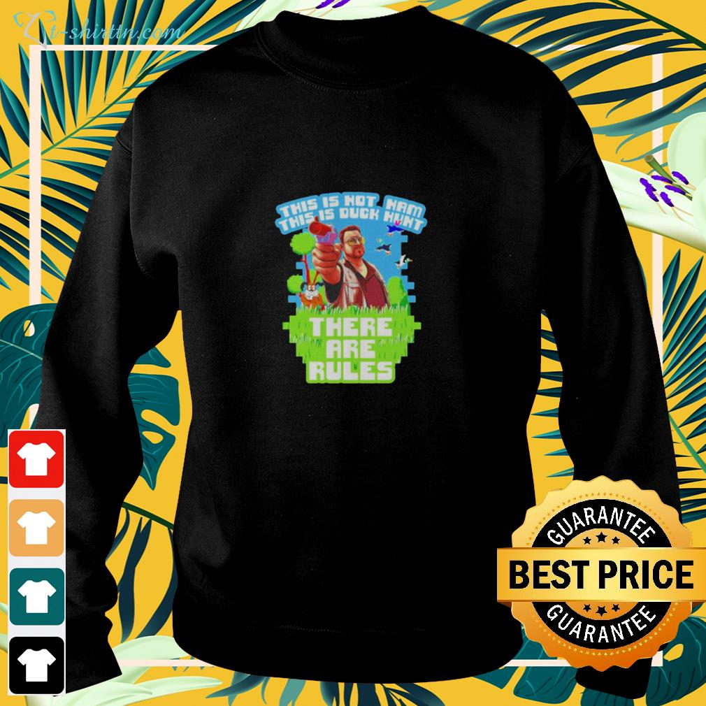 Big Lebowski this isn't nam this is duck hunt there are rules sweater
