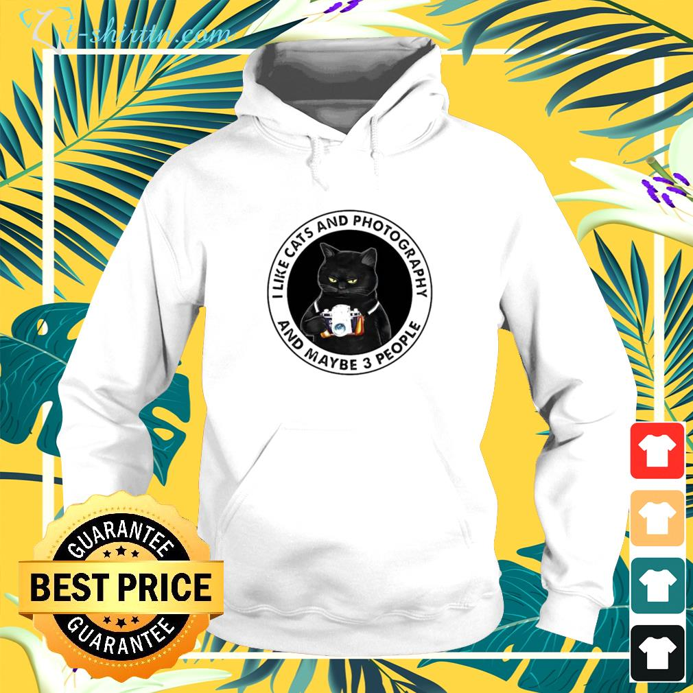 Black cat I like cats and photography and maybe 3 people hoodie