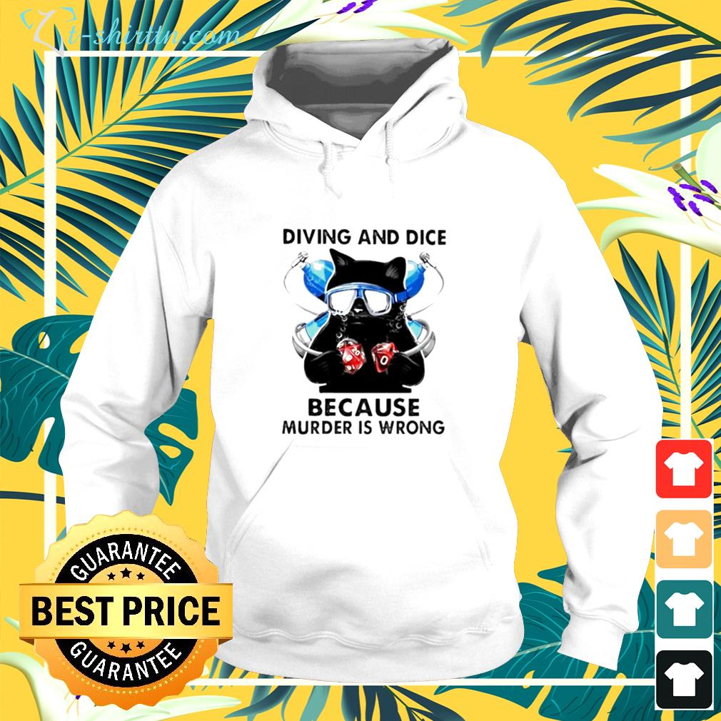 Cat diving and dice because murder is wrong hoodie