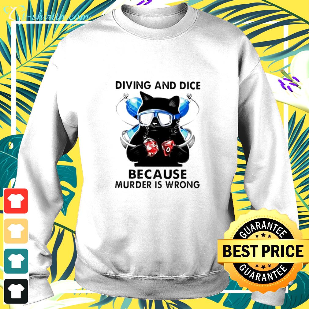 Cat diving and dice because murder is wrong sweater