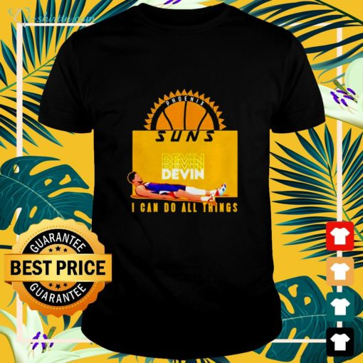 Devin Phoenix Suns I can do all things shirt