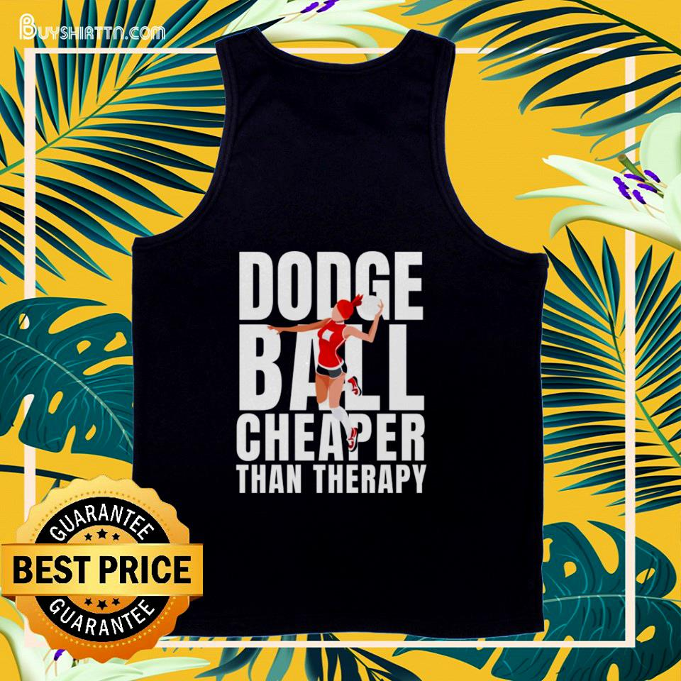 Dodgeball cheaper than therapy tank top