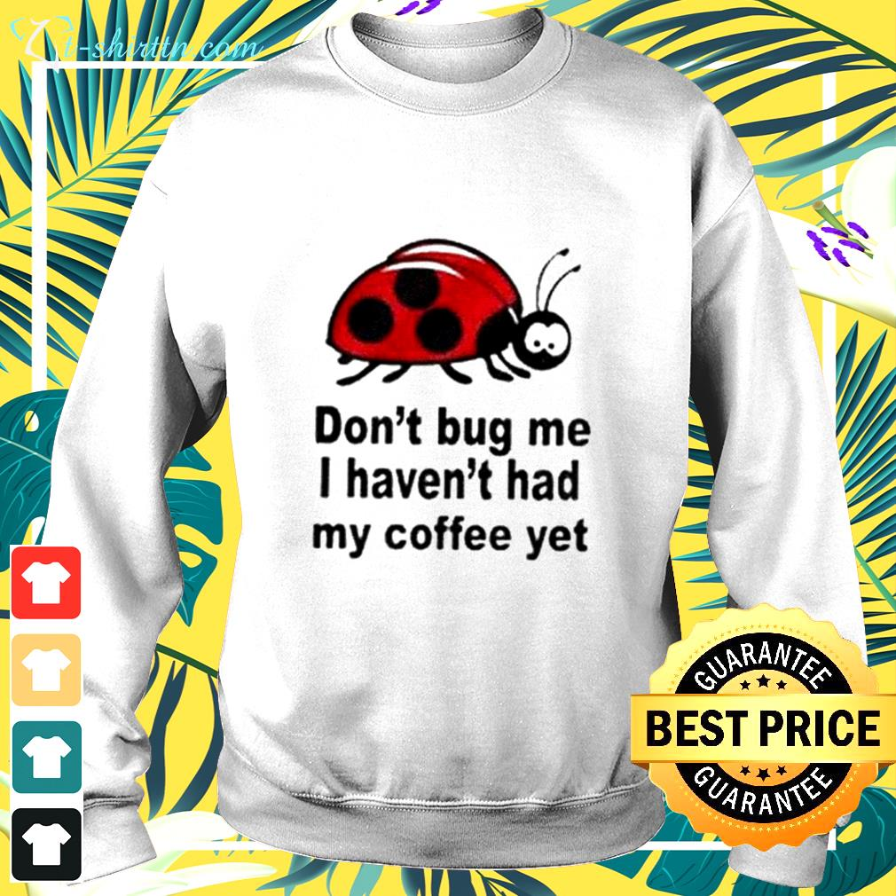 Don't bug me quotes graphic sweater