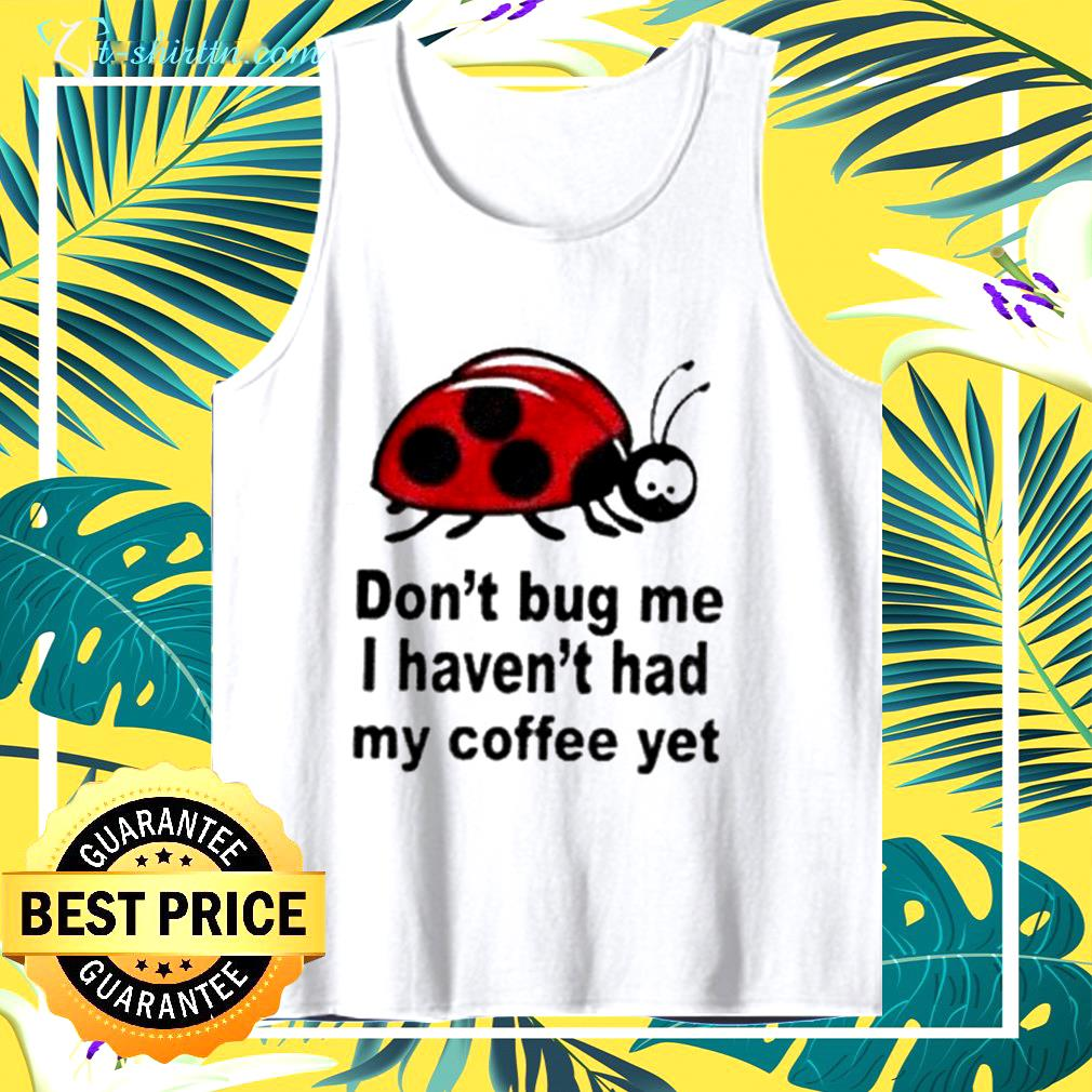 Don't bug me quotes graphic tank top