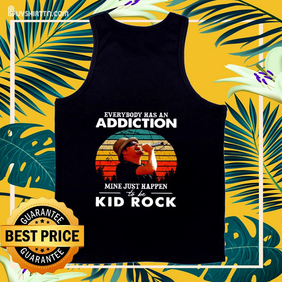 Everybody has an addiction mine just happen to be Kid Rock vintage tank top